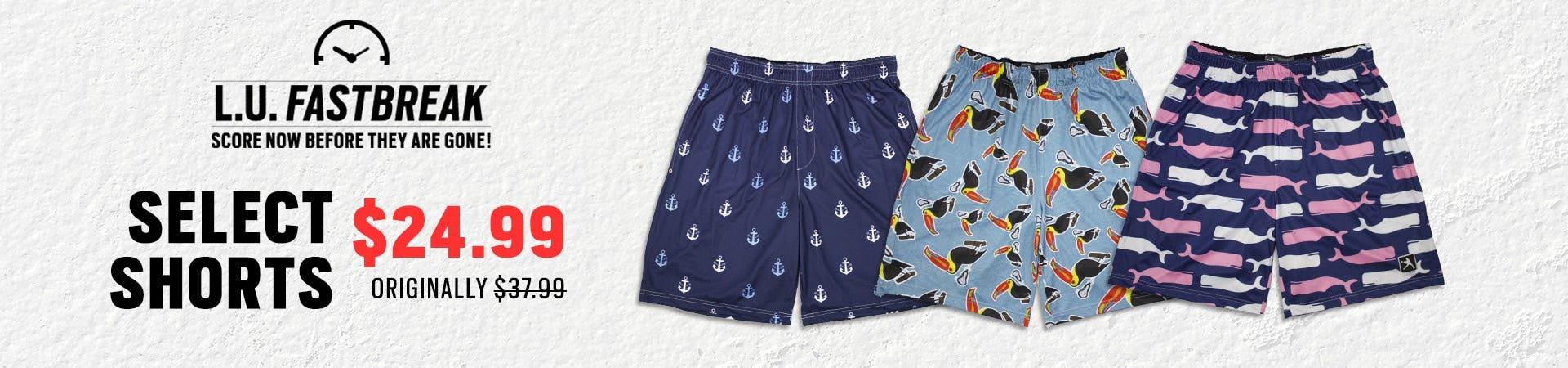 FASTBREAK: $24.99 Select Shorts